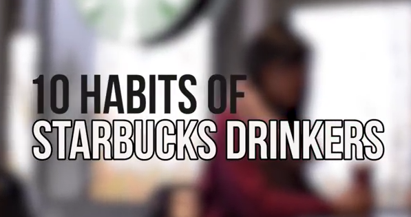 10 Habits of Starbucks Drinkers   YouTube