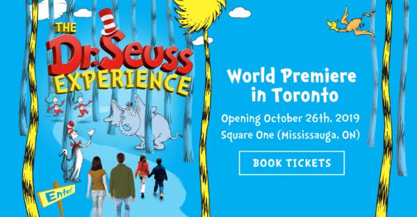 ドクター・スース・エクスペリエンス・トロント/Dr. Seuss Experience Toronto @ Square One | Mississauga | Ontario | カナダ